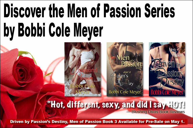 The Men of Passion Series by Bobbi Cole Meyer
